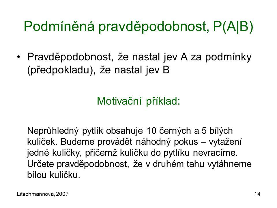 Podmíněná pravděpodobnost, P(A|B)