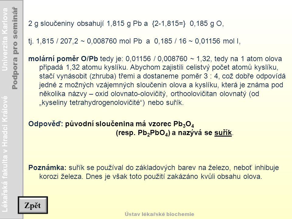 Zpět 2 g sloučeniny obsahují 1,815 g Pb a {2-1,815=} 0,185 g O,