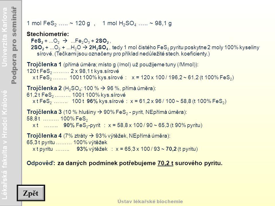 Zpět 1 mol FeS2 ….. ~ 120 g , 1 mol H2SO4 ….. ~ 98,1 g Stechiometrie:
