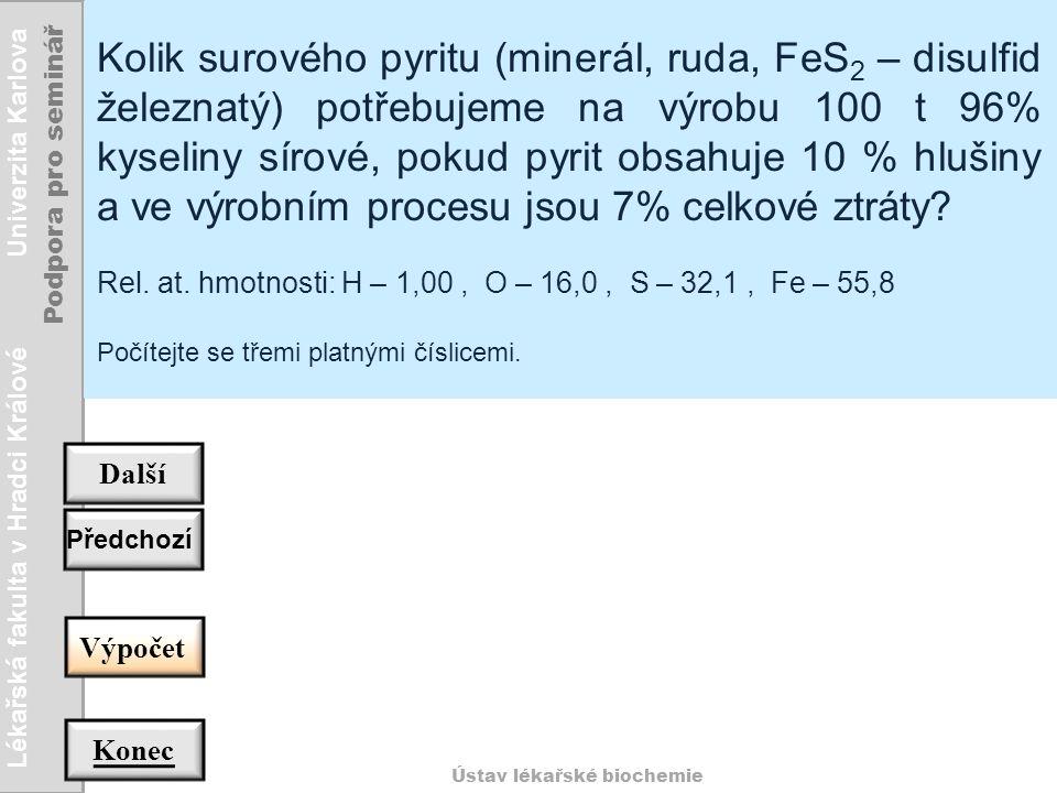 Kolik surového pyritu (minerál, ruda, FeS2 – disulfid železnatý) potřebujeme na výrobu 100 t 96% kyseliny sírové, pokud pyrit obsahuje 10 % hlušiny a ve výrobním procesu jsou 7% celkové ztráty