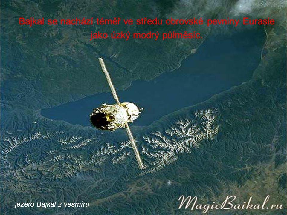 Bajkal se nachází téměř ve středu obrovské pevniny Eurasie