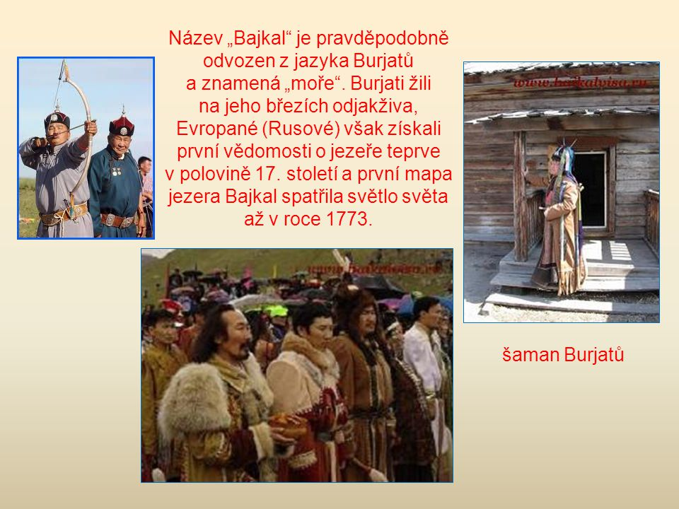 """Název """"Bajkal je pravděpodobně odvozen z jazyka Burjatů"""