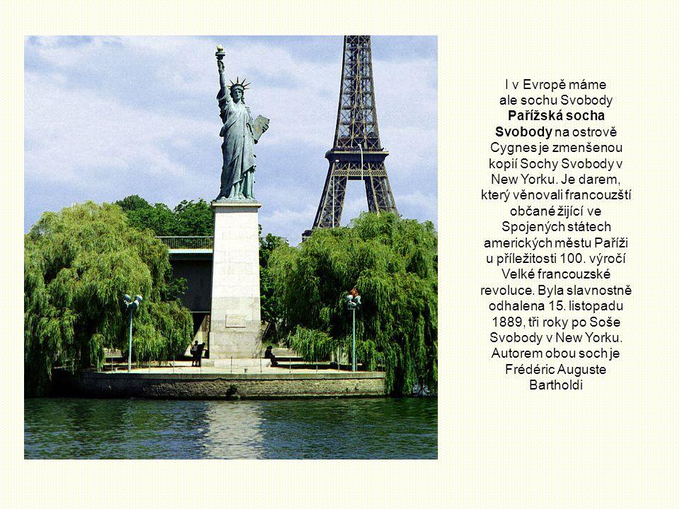 I v Evropě máme ale sochu Svobody