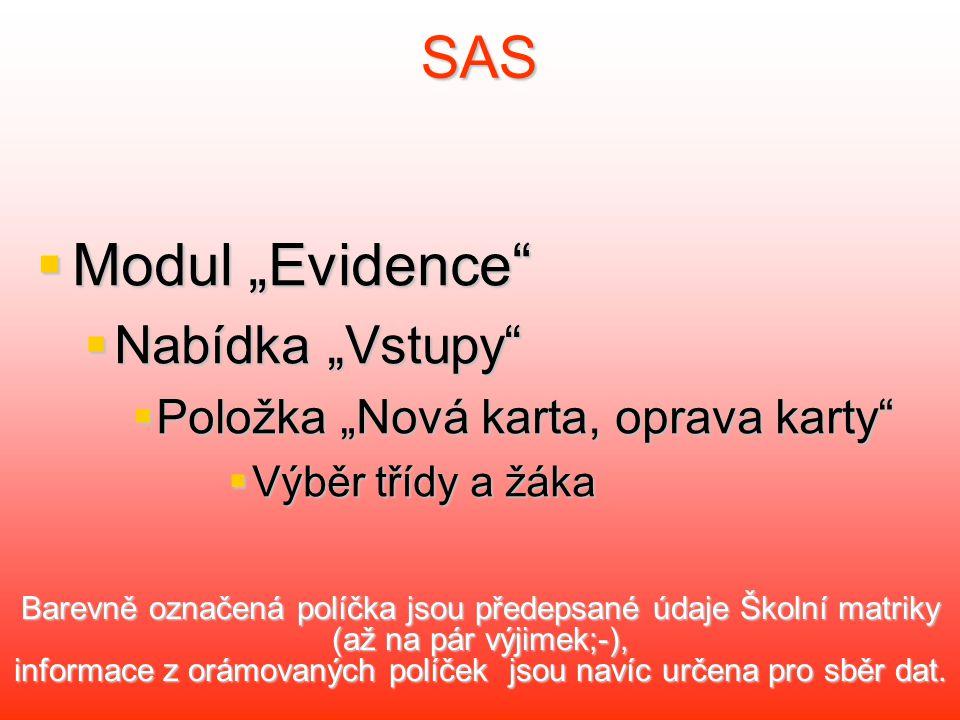 """SAS Modul """"Evidence Nabídka """"Vstupy"""