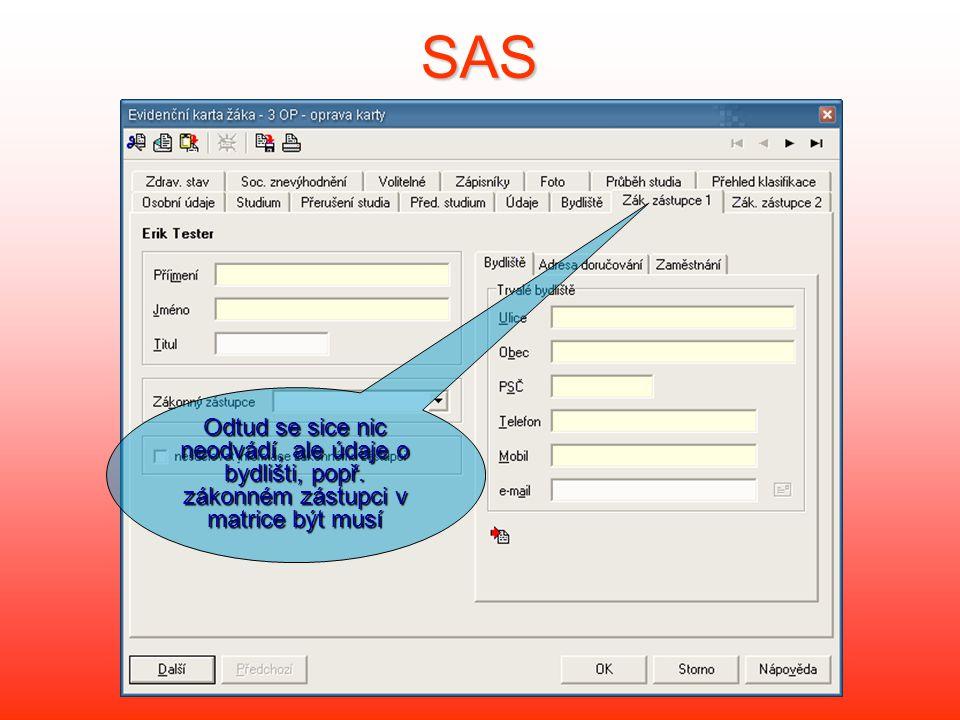 SAS Odtud se sice nic neodvádí, ale údaje o bydlišti, popř. zákonném zástupci v matrice být musí