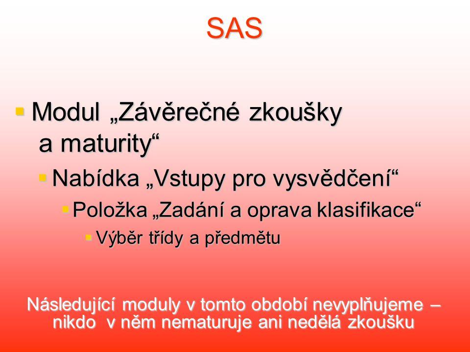 """SAS Modul """"Závěrečné zkoušky a maturity"""