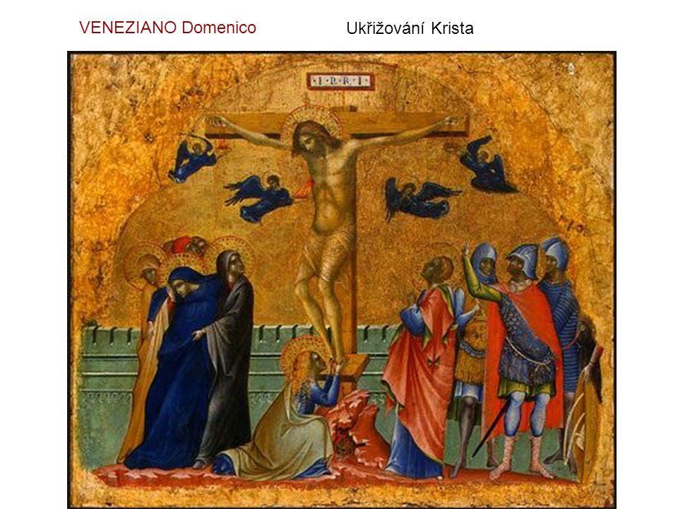 VENEZIANO Domenico Ukřižování Krista