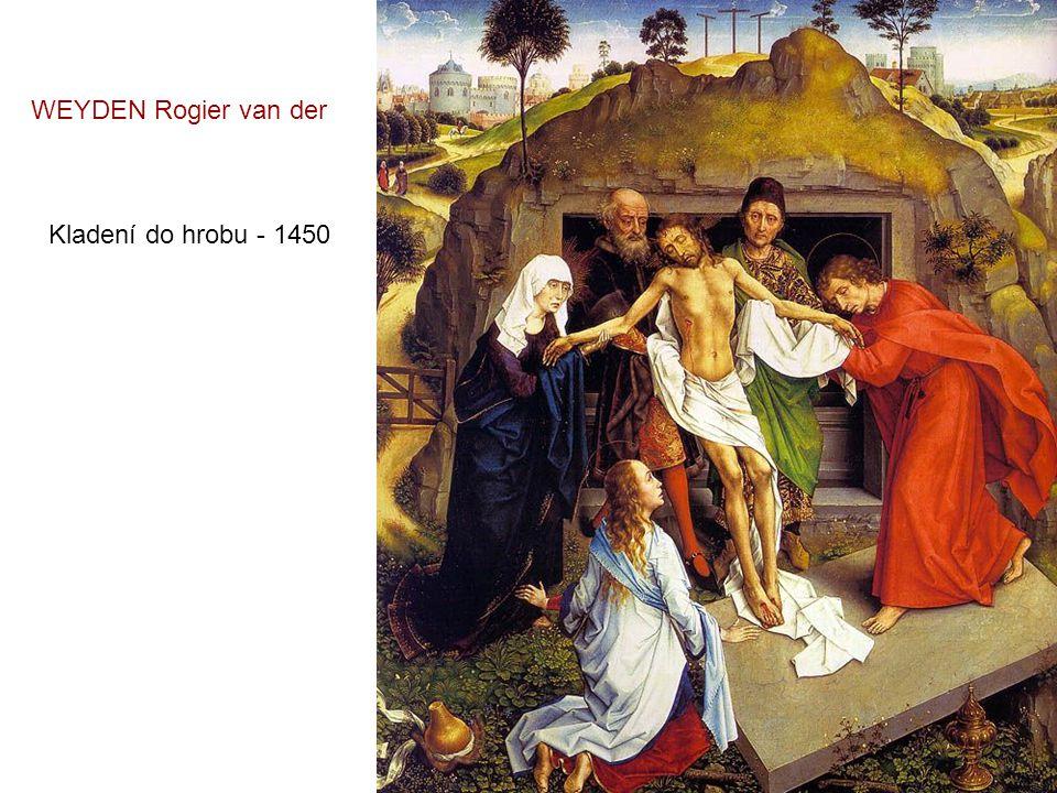 WEYDEN Rogier van der Kladení do hrobu - 1450