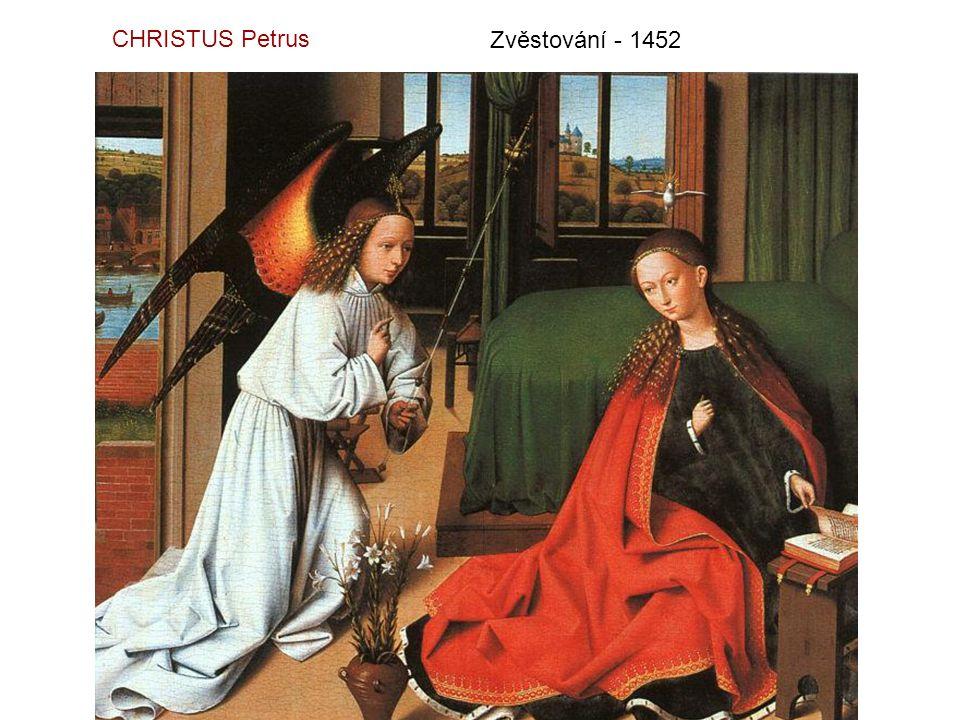 CHRISTUS Petrus Zvěstování - 1452