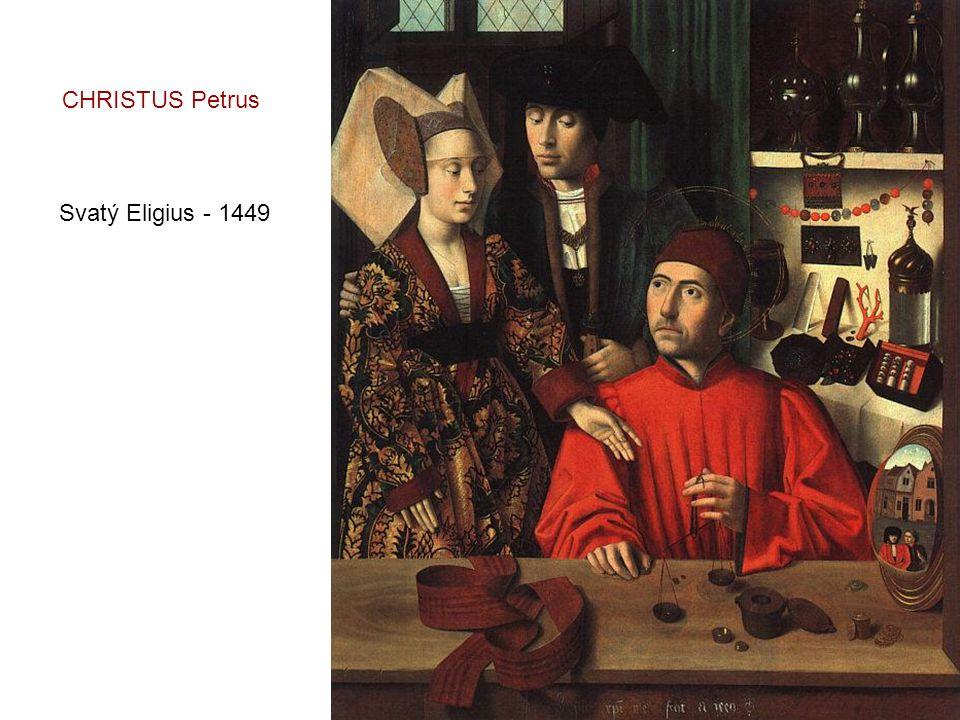 CHRISTUS Petrus Svatý Eligius - 1449