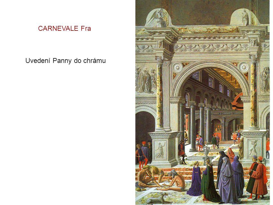 CARNEVALE Fra Uvedení Panny do chrámu