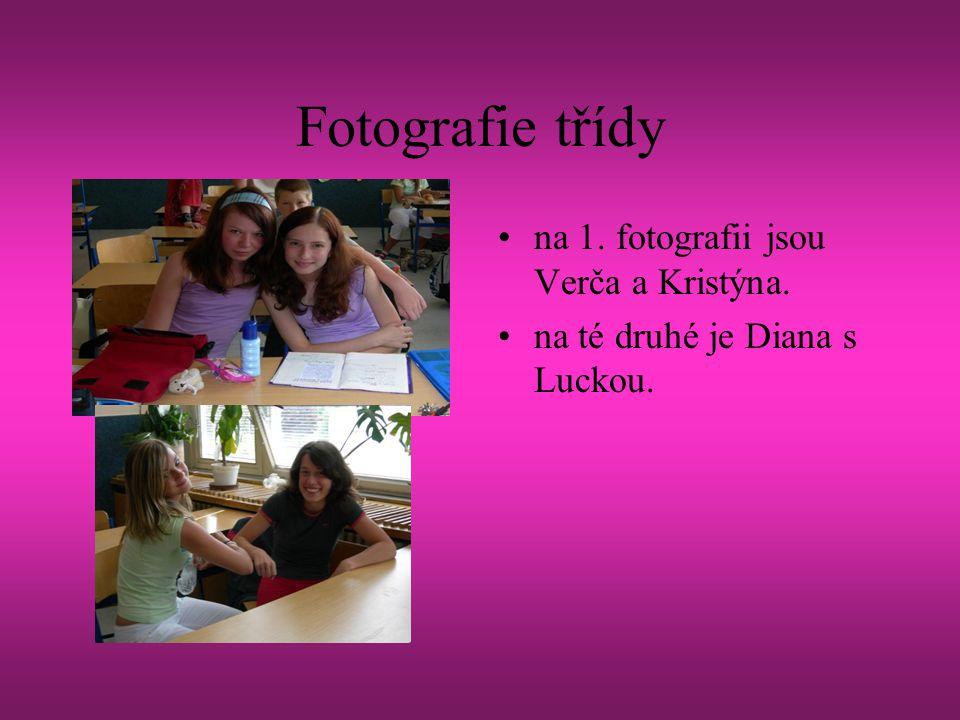 Fotografie třídy na 1. fotografii jsou Verča a Kristýna.