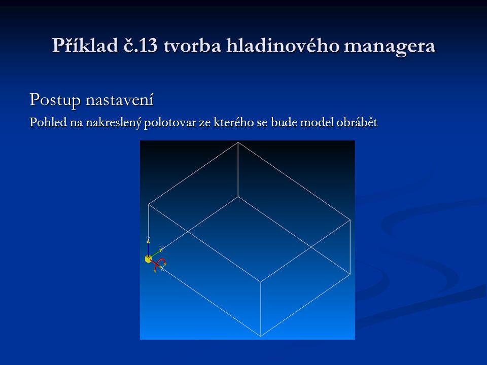 Příklad č.13 tvorba hladinového managera