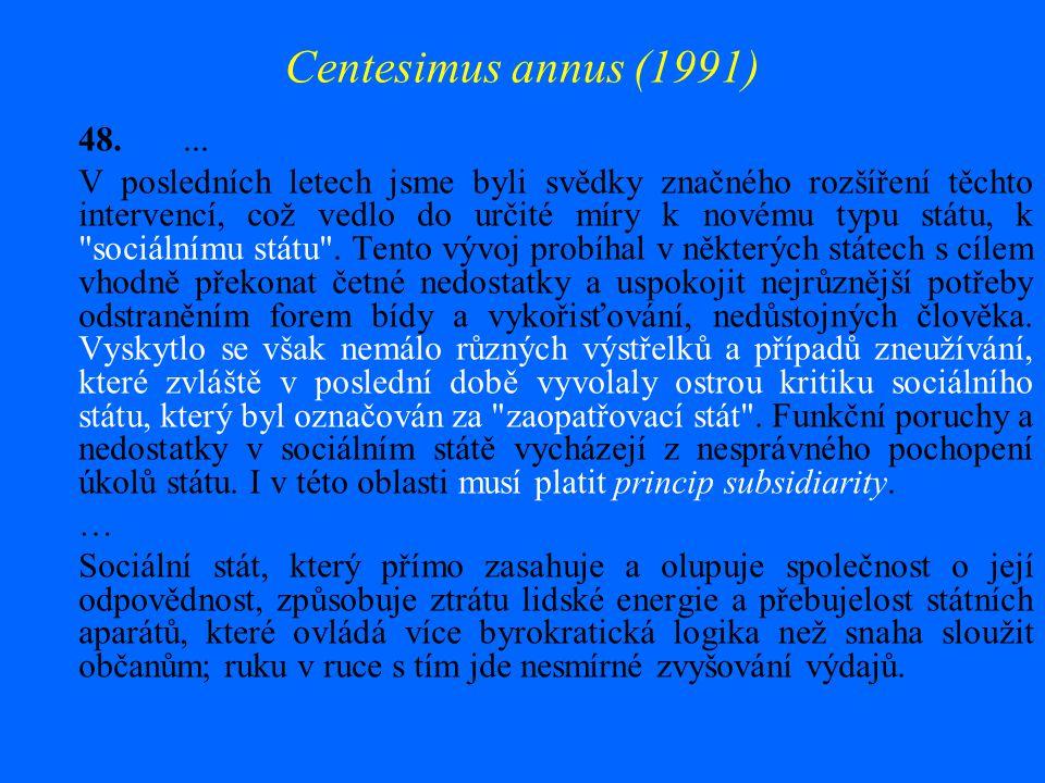 Centesimus annus (1991) 48. ...