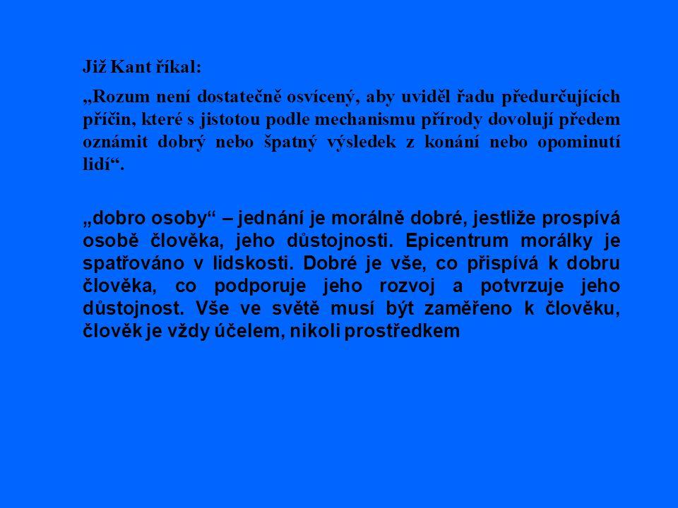 Již Kant říkal: