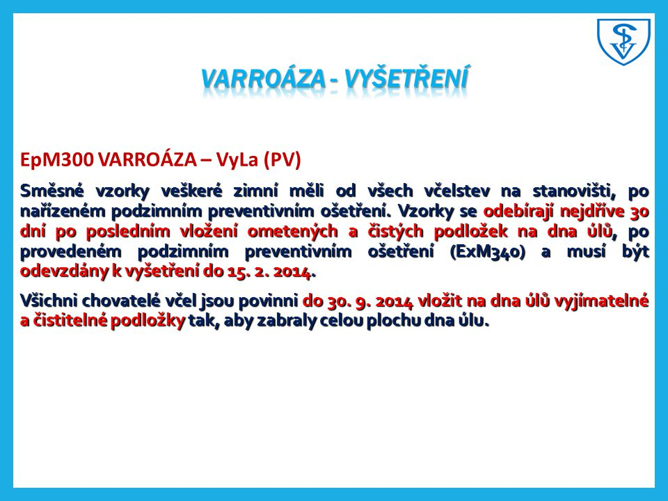 Varroáza - Vyšetření EpM300 VARROÁZA – VyLa (PV)