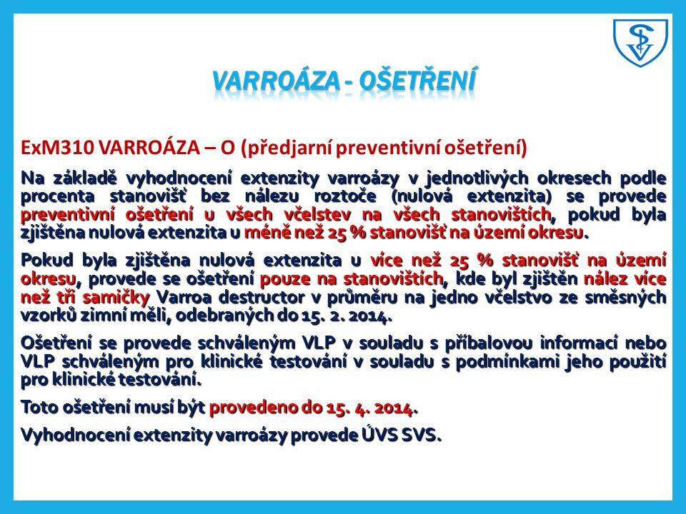 Varroáza - ošetření ExM310 VARROÁZA – O (předjarní preventivní ošetření)