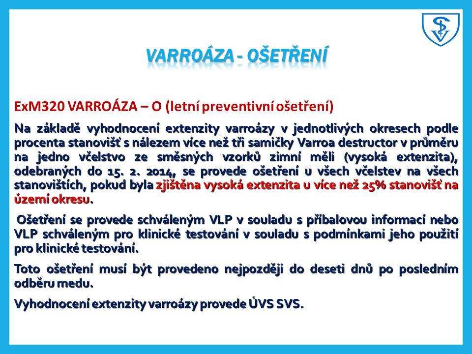 Varroáza - ošetření ExM320 VARROÁZA – O (letní preventivní ošetření)