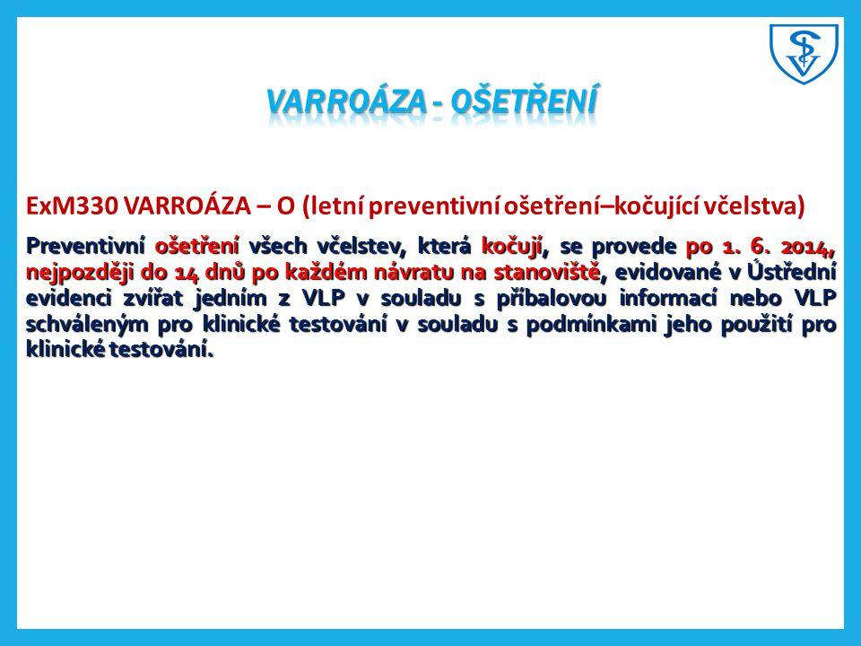Varroáza - ošetření ExM330 VARROÁZA – O (letní preventivní ošetření–kočující včelstva)