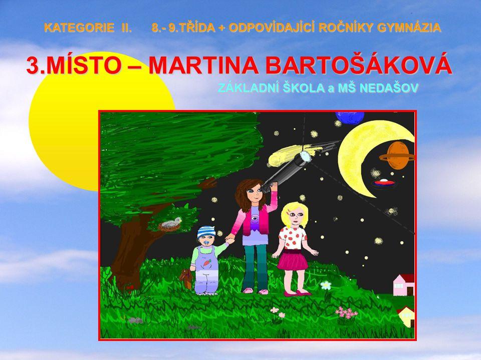 3.MÍSTO – MARTINA BARTOŠÁKOVÁ ZÁKLADNÍ ŠKOLA a MŠ NEDAŠOV