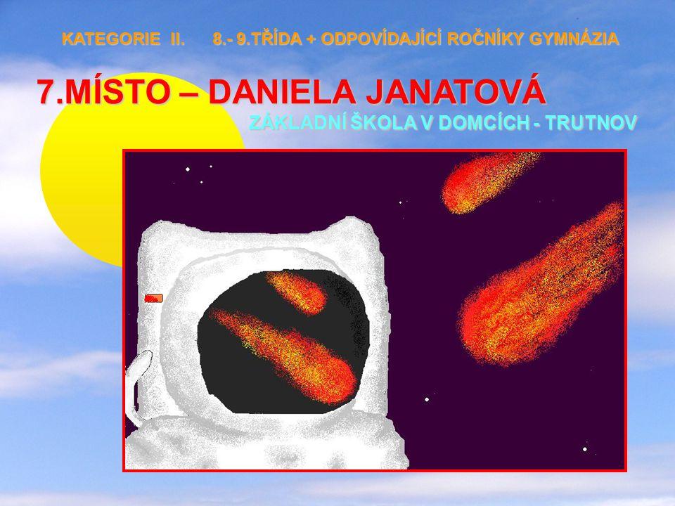 7.MÍSTO – DANIELA JANATOVÁ ZÁKLADNÍ ŠKOLA V DOMCÍCH - TRUTNOV