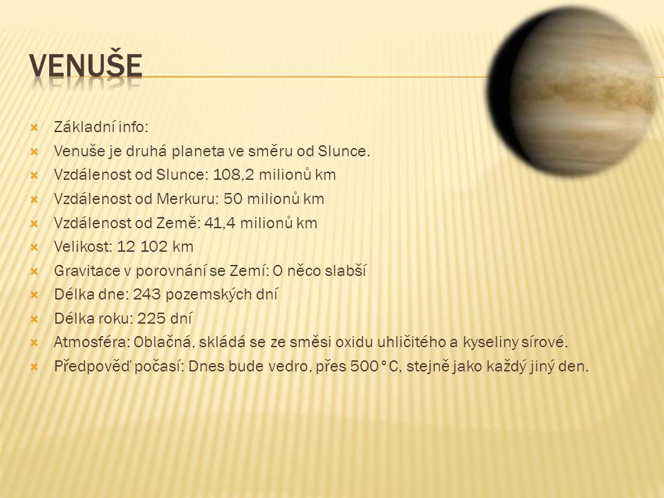 Venuše Základní info: Venuše je druhá planeta ve směru od Slunce.