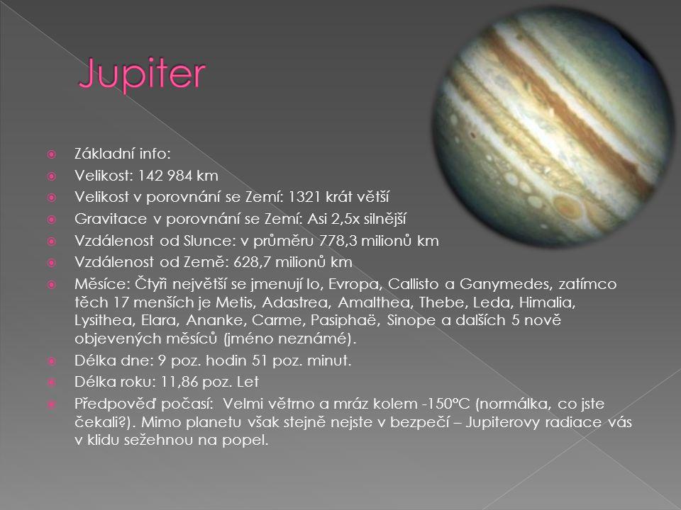 Jupiter Základní info: Velikost: 142 984 km