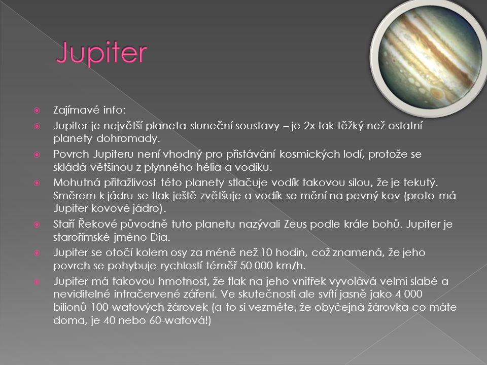 Jupiter Zajímavé info: