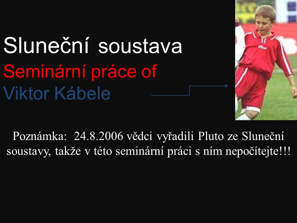 Sluneční soustava Seminární práce of Viktor Kábele