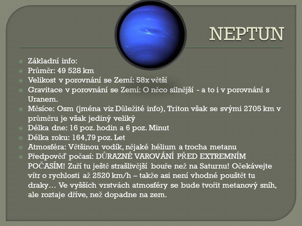 NEPTUN Základní info: Průměr: 49 528 km