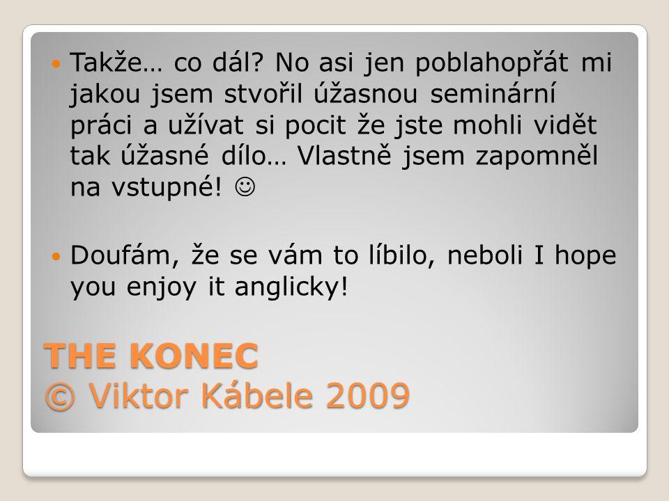 THE KONEC © Viktor Kábele 2009