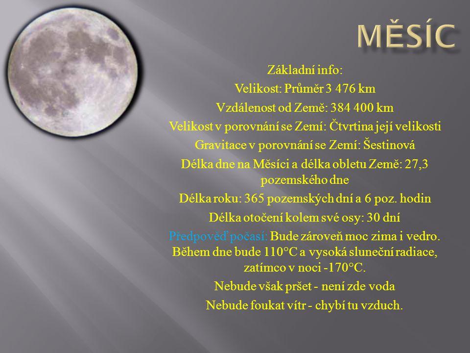 Měsíc Základní info: Velikost: Průměr 3 476 km