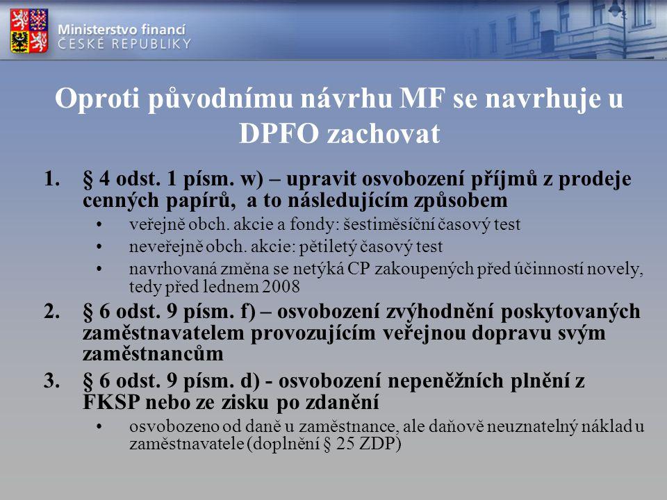 Oproti původnímu návrhu MF se navrhuje u DPFO zachovat