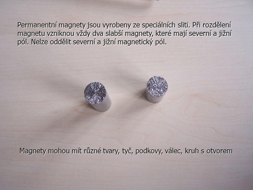 Permanentní magnety jsou vyrobeny ze speciálních sliti