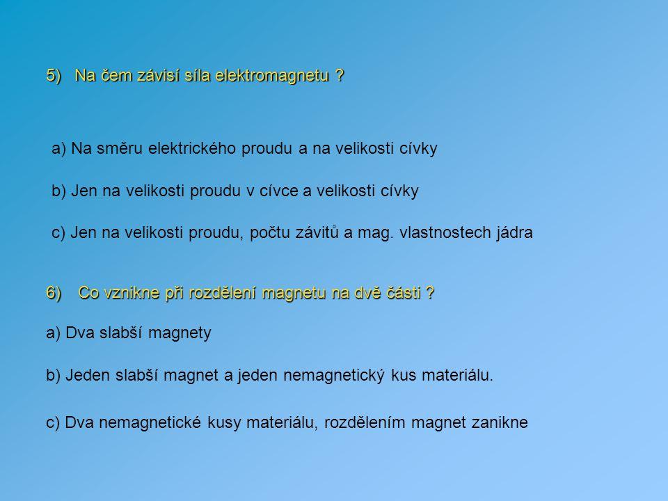 5) Na čem závisí síla elektromagnetu