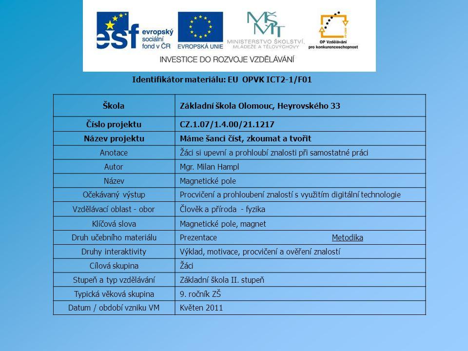Identifikátor materiálu: EU OPVK ICT2-1/F01