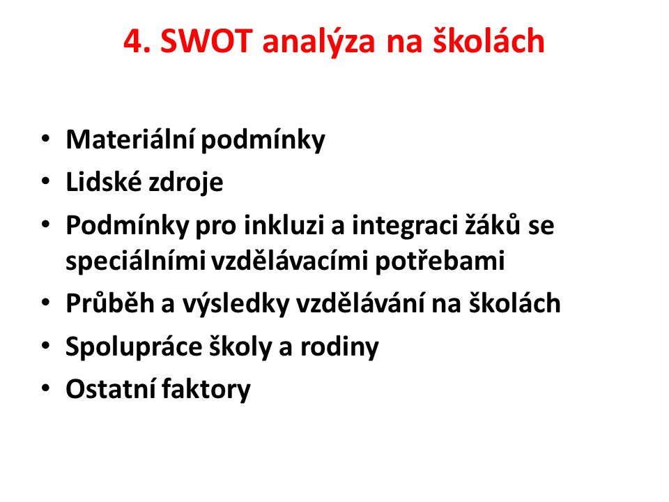 4. SWOT analýza na školách