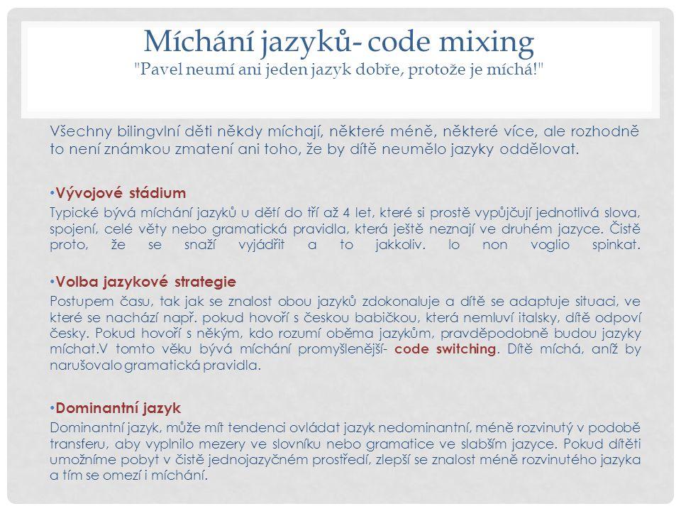 Míchání jazyků- code mixing Pavel neumí ani jeden jazyk dobře, protože je míchá!
