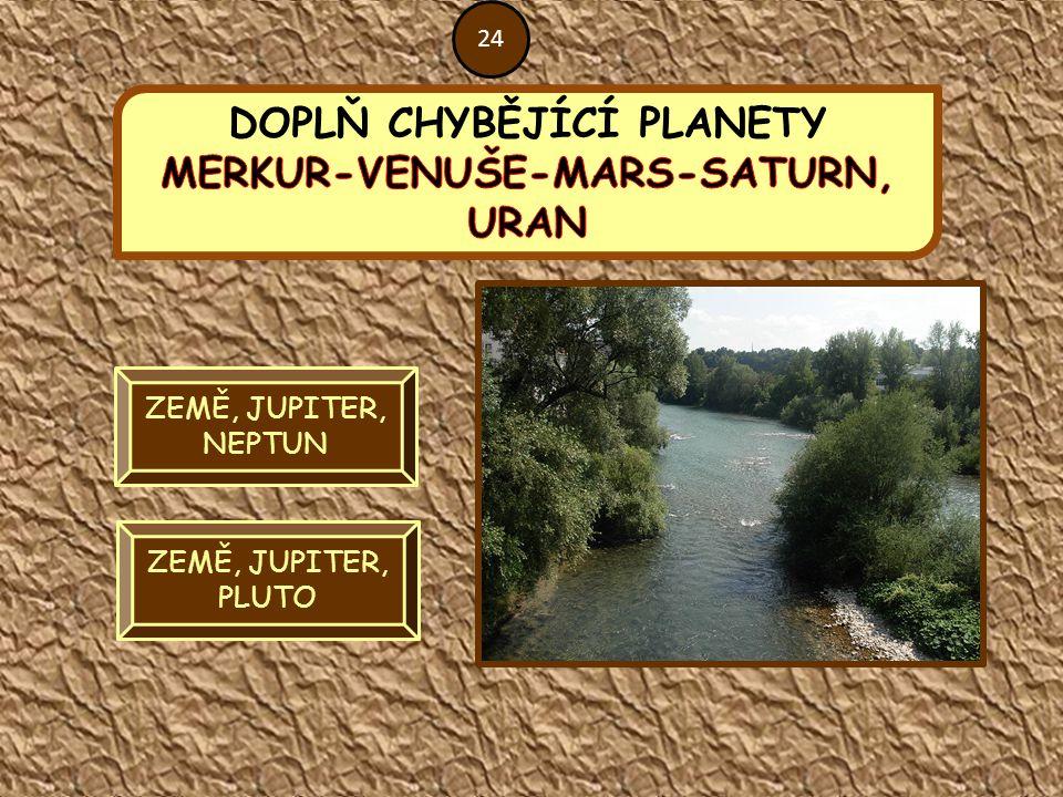 DOPLŇ CHYBĚJÍCÍ PLANETY MERKUR-VENUŠE-MARS-SATURN, URAN