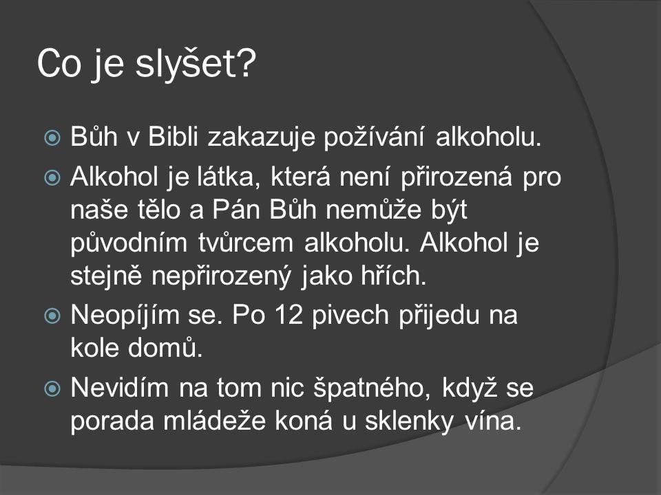 Co je slyšet Bůh v Bibli zakazuje požívání alkoholu.