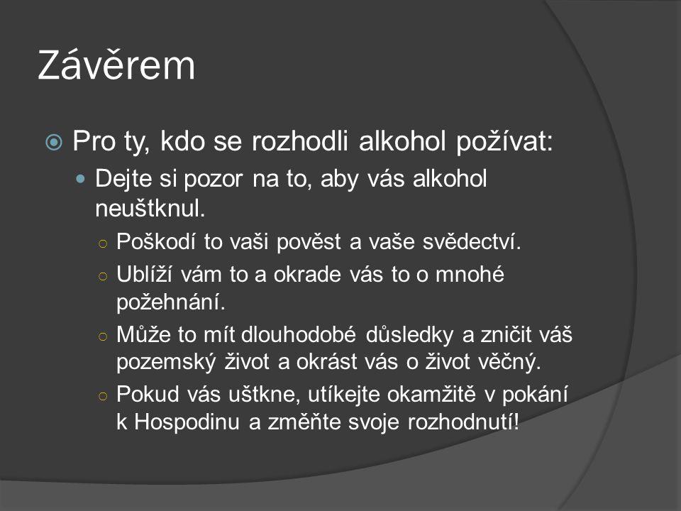Závěrem Pro ty, kdo se rozhodli alkohol požívat: