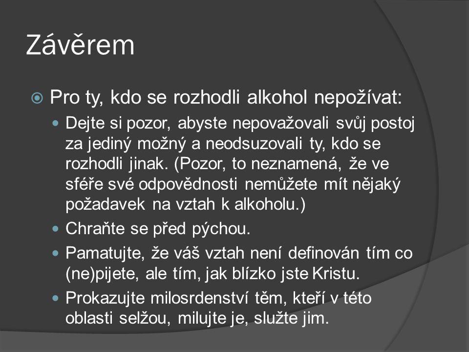 Závěrem Pro ty, kdo se rozhodli alkohol nepožívat: