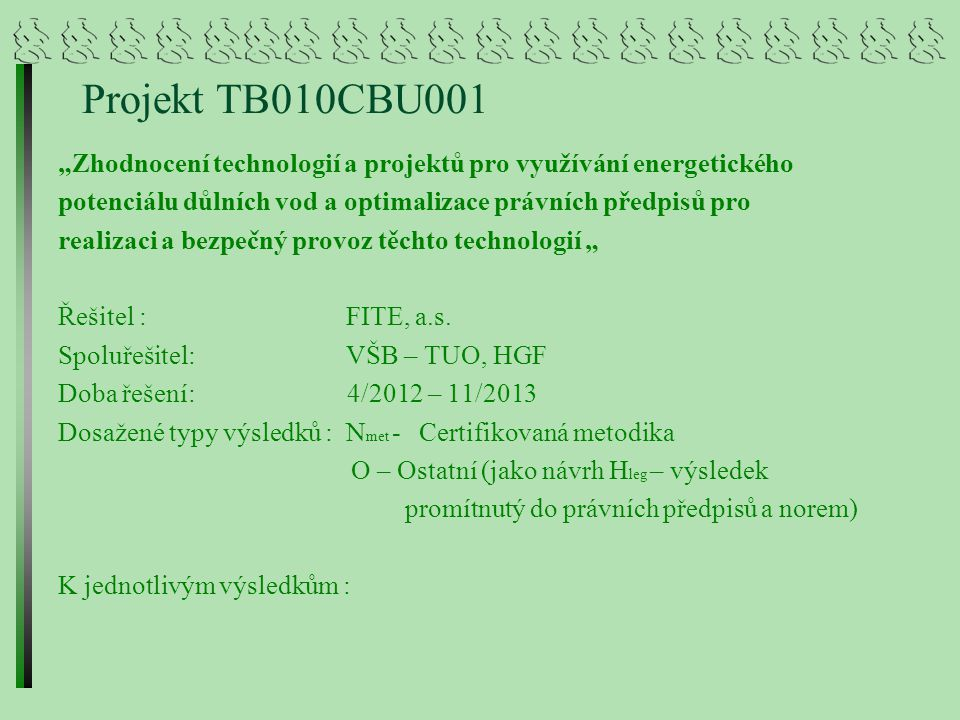 """Projekt TB010CBU001 """"Zhodnocení technologií a projektů pro využívání energetického. potenciálu důlních vod a optimalizace právních předpisů pro."""
