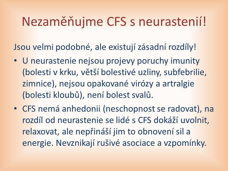 Nezaměňujme CFS s neurastenií!