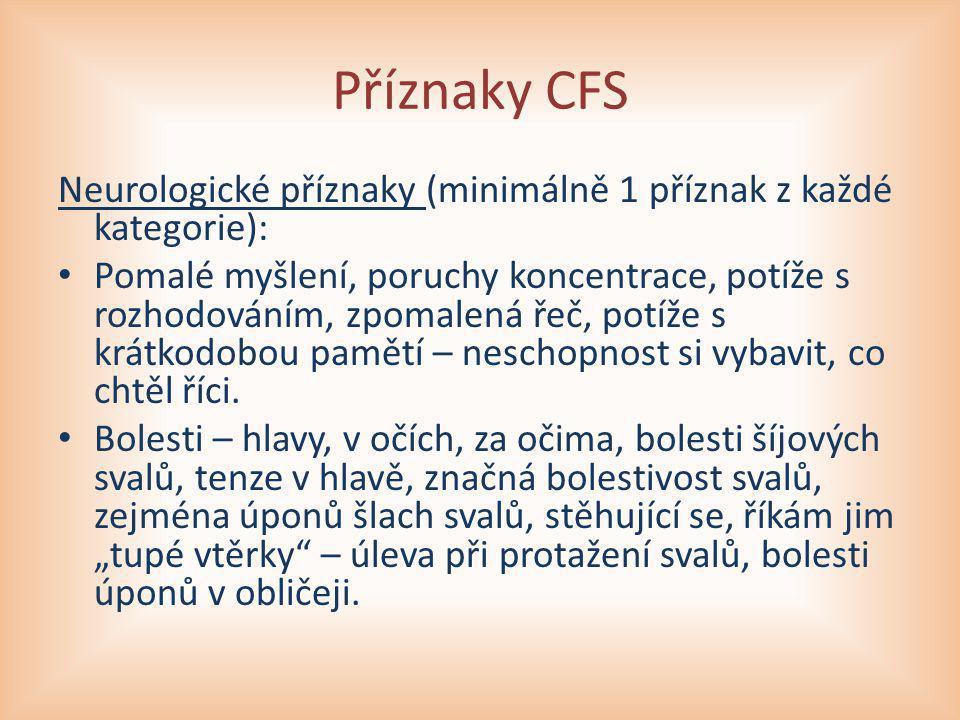 Příznaky CFS Neurologické příznaky (minimálně 1 příznak z každé kategorie):