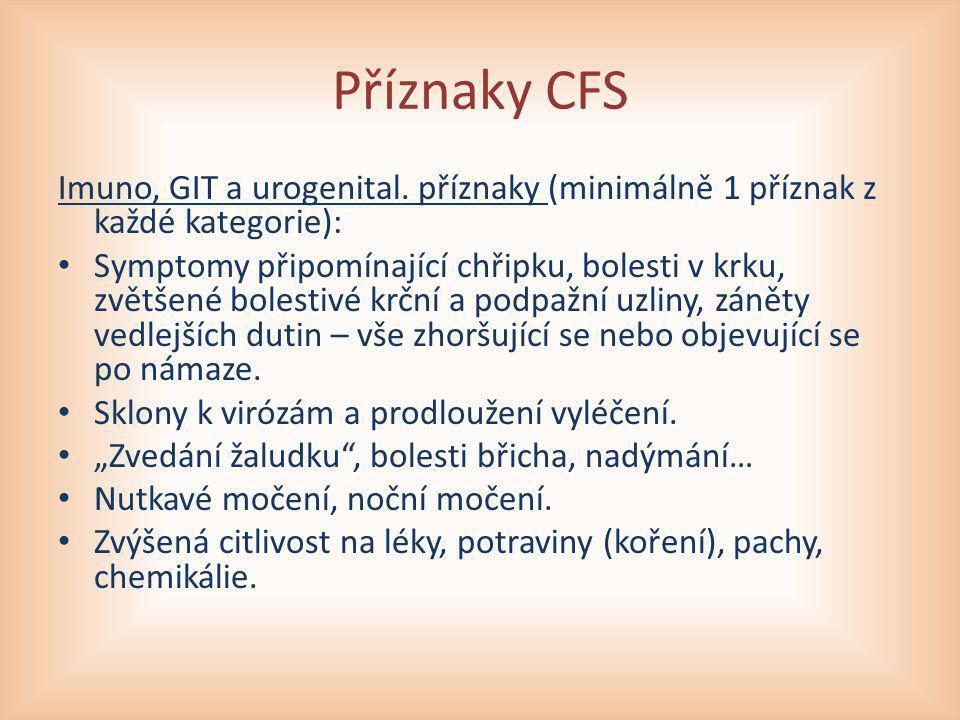 Příznaky CFS Imuno, GIT a urogenital. příznaky (minimálně 1 příznak z každé kategorie):