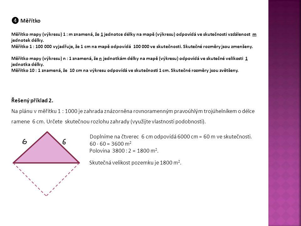 Doplníme na čtverec 6 cm odpovídá 6000 cm = 60 m ve skutečnosti.