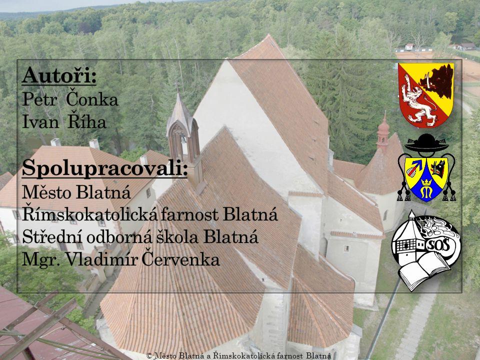 © Město Blatná a Římskokatolická farnost Blatná