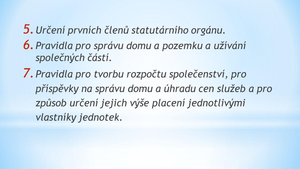 Určení prvních členů statutárního orgánu.