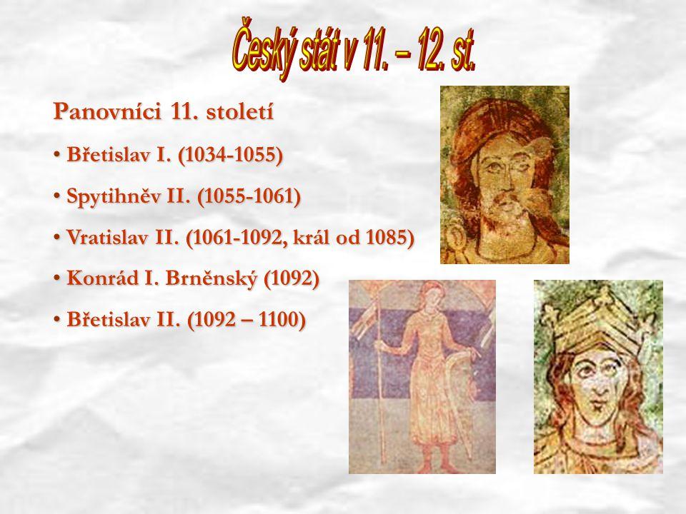 Český stát v 11. – 12. st. Panovníci 11. století